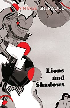 Lions and Shadows (Vintage Classics) by [Isherwood, Christopher]