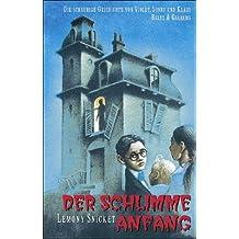 Der Schlimme Anfang / The Bad Beginning (Series Of Unfortunate Events (German))