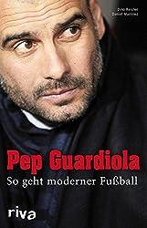 Pep Guardiola: So geht moderner Fußball