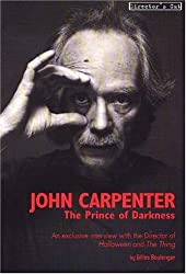 John Carpenter: The Prince of Darkness - An Exclusive Interview with the Director of 'Halloween' and 'The Thing'