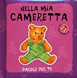 Scarica Libro Nella mia cameretta Parole per te Ediz a colori (PDF,EPUB,MOBI) Online Italiano Gratis