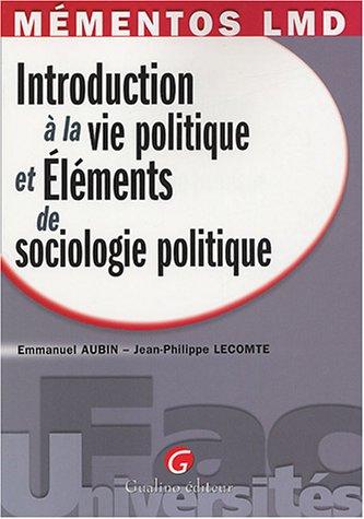 Introduction à la vie politique et Eléments de sociologie politique