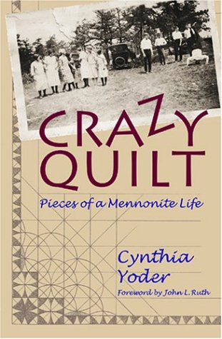 Crazy Quilt Pieces Of A Mennonite Life