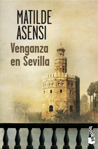 Venganza en Sevilla (Verano 2013) por Matilde Asensi