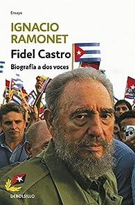 Fidel Castro: Biografía a dos voces par Ignacio Ramonet