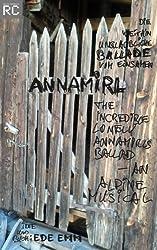Die weithin unglaubliche Ballade vom einsamen Annamirl - The incredible lonely Annamirls ballad, an alpine musical