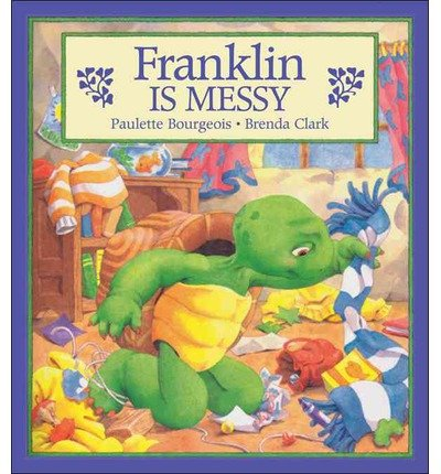 [ [ FRANKLIN IS MESSY (FRANKLIN (KIDS CAN HARDCOVER) #17) BY(BOURGEOIS, PAULETTE )](AUTHOR)[HARDCOVER]