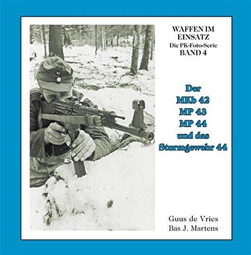 Der MKb 42, MP 43, MP 44 und Sturmgewehr 44 (Waffen im Einsatz - Die PK-Foto-Serie) Martens Gun