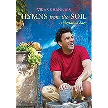 Vikas Khanna's Hymns from the Soil: A Vegetarian Saga