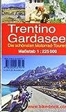 Trentino/Gardasee - Die schönsten Motorrad-Touren: Buch und...