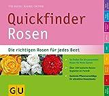 Quickfinder Rosen: Die richtigen Rosen für jedes Beet. So finden Sie die passenden Rosen für Ihren Garten. (GU Altproduktion HHG)