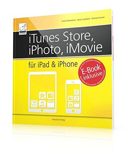 itunes-store-iphoto-imovie-fur-ipad-und-iphone-inkl-gratis-e-book-ersparnis-499-euro-mit-zahllosen-t