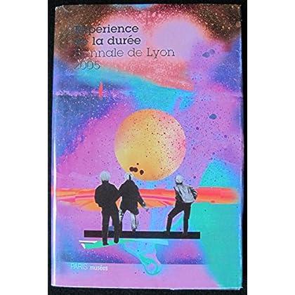 Expérience de la durée : Biennale de Lyon 2005, édition bilingue français-anglais