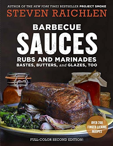Barbecue Sauces, Rubs, and Marinades--Bastes, Butters & Glazes, Too   (2nd Edition)