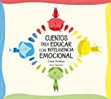 Cuentos para educar con inteligencia emocional: Los niños de colores (Emociones, valores y hábitos)