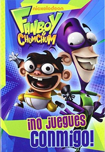 No juegues conmigo - fanboy & chum chum de Simon (17 abr 2012) Tapa blanda