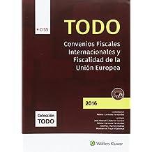 Todo Convenios Fiscales Internacionales y Fiscalidad de la Unión Europea 2016