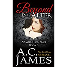 Beyond Ever After: Ever After Vampire Romance Series (Ever After Series Book 3) (English Edition)