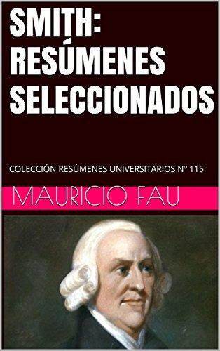 SMITH: RESÚMENES SELECCIONADOS: COLECCIÓN RESÚMENES UNIVERSITARIOS Nº 115 por Mauricio Fau