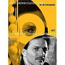 Thesaurus of Intervallic Melodies: Inside Improvisation. Melodie-Instrumente (C, B, Es, Bass-Schlüssel). Lehrbuch mit CD