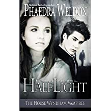 [ Half Light: House Wyndham Vampires ] By Weldon, Phaedra (Author) [ Oct - 2013 ] [ Paperback ]