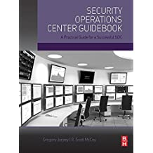 Security Operations Center Guidebook: A Practical Guide for a Successful SOC