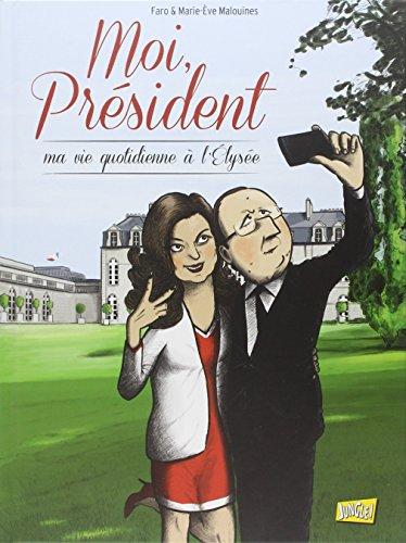 Moi, Président: Ma vie quotidienne à l'Élysée