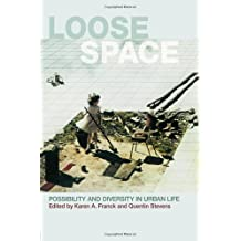 Loose Space: Possibility and Diversity in Urban Life
