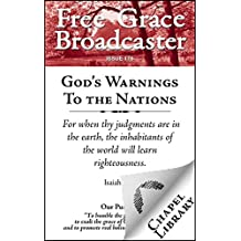 God's Warnings to the Nations (Free Grace Broadcaster Book 178)