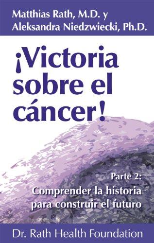Portada del libro Victoria sobre el cáncer! Parte 2: Comprender la historia para construir el futuro