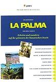La Palma: Erholen und wandern auf der grünsten der Kanarischen Inseln - Rolf Goetz