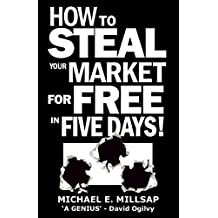 Sales Promotion and Marketing Strategy: How to Steal Your Market for Free in Five Days! (English Edition)