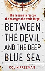 Between the Devil and the Deep Blue Sea: The mission to rescue the hostages the world forgot