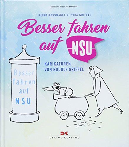 Besser fahren auf NSU: Die Grafiken von Rudolf Griffel
