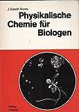 Physikalische Chemie für Biologen