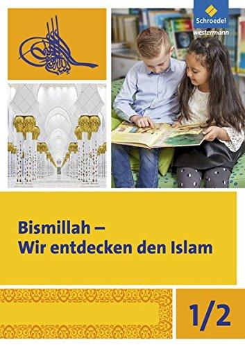 Bismillah - Wir entdecken den Islam: Arbeitsheft 1/2