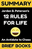 Summary of Jordan Petersons 12 Rules For Life: An Antidote to Chaos