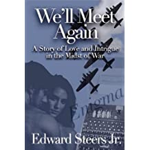 We'll Meet Again: A Story about Love and Intrigue in the Midst of War