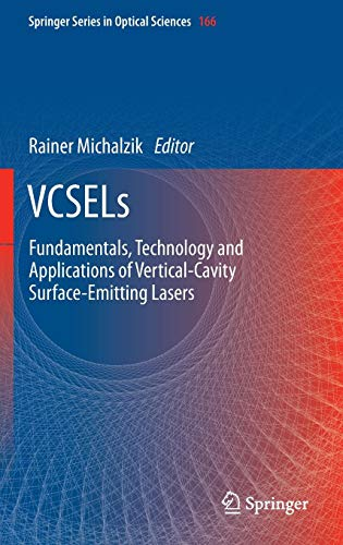 VCSELs: Fundamentals, Technology and Applications of Vertical-Cavity Surface-Emitting Lasers (Springer Series in Optical Sciences, Band 166)