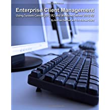 Enterprise Client Management: Using System Center 2012 R2 and Windows Server 2012 R2 by Andreas Stenhall (21-Jan-2015) Paperback