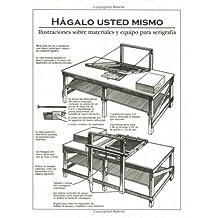 Hagalo Usted Mismo Illustraciones sobre materiales y equipo para serigrafia