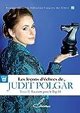 Les leçons d'échecs de Judit Polgár - En route pour le top 10