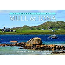 Picturing Scotland: Mull & Iona: A Photographic Journey Around the Islands