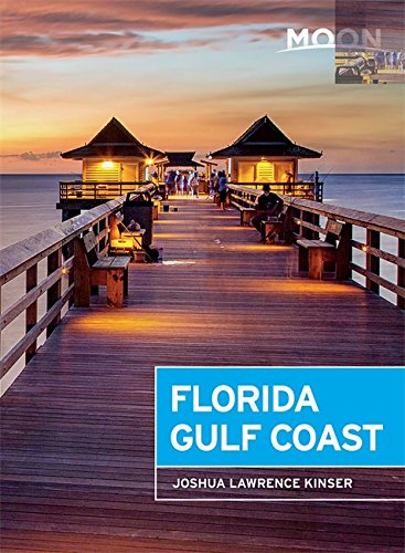 Moon Florida Gulf Coast (Fifth Edition) [Lingua Inglese] di Joshua Lawrence Kinser