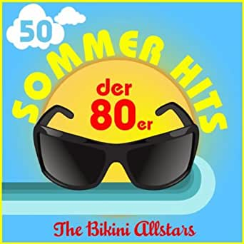 50 Sommer Hits der 80er von The Bikini Allstars bei Amazon Music - Amazon.de