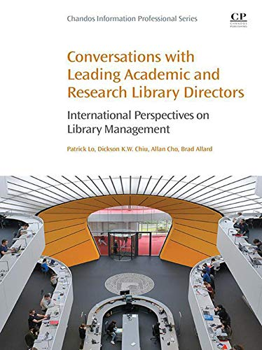 Descargar gratis Conversations with Leading Academic and Research Library Directors: International Perspectives on Library Management (Chandos Information Professional Series) PDF