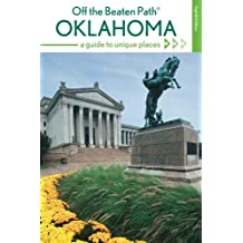 Oklahoma Off the Beaten Path®: A Guide to Unique Places, 8th Edition (Off the Beaten Path Series)