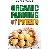 Organic Farming of Potato: Easy Tips to grow Potato in your home Garden (English Edition)