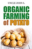 Organic Farming of Potato: Easy Tips to grow Potato in your home Garden
