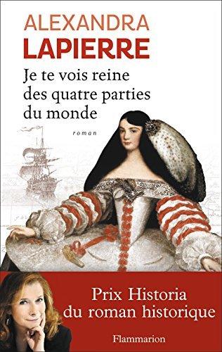 Portada del libro JE TE VOIS REINE DES QUATRE PARTIES DU MONDE by ALEXANDRA LAPIERRE (January 19,2013)